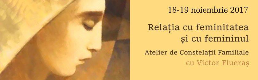 Atelier de Constelatii Familiale: Feminitatea si femininul – 18 – 19 noiembrie
