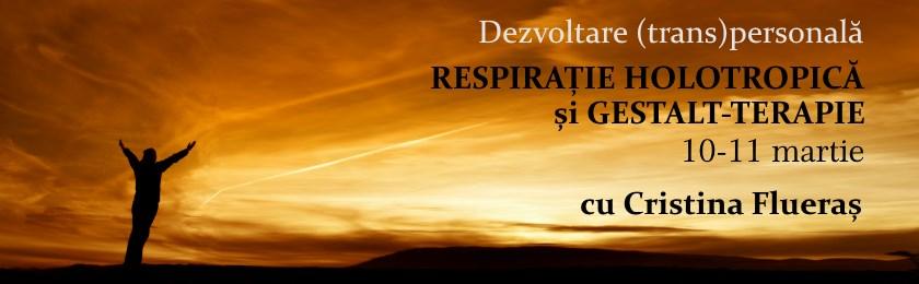 Dezvoltare (trans)personală: RESPIRAȚIE HOLOTROPICĂ și GESTALT-terapie, 10-11 martie, cu Cristina Flueraș