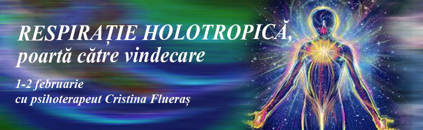 RESPIRAȚIE HOLOTROPICĂ, poartă către vindecare – cu psihoterapeut Cristina Flueraș, 1-2 februarie