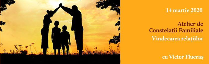 CONSTELAȚII FAMILIALE – Vindecarea relațiilor: 14 martie