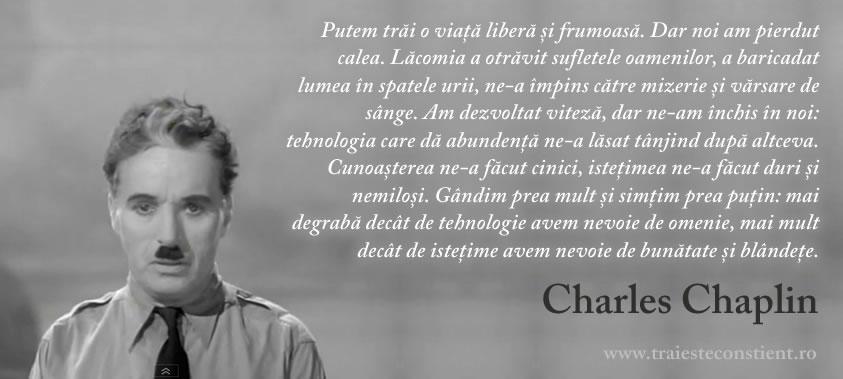citate despre omenie Citate Charles Chaplin: Putem trăi o viață liberă și  citate despre omenie