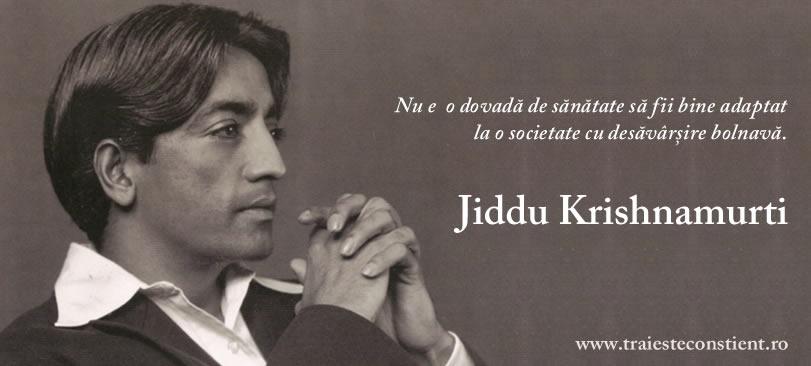 citate sanatate Citat Jiddu Krishnamurti: Nu e o dovadă de sănătate să fii citate sanatate