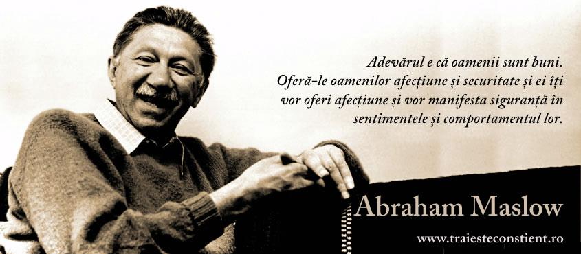 citate despre oameni buni Citate Abraham Maslow: Adevărul e că oamenii sunt buni citate despre oameni buni