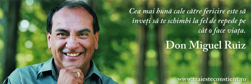 citate fericire Citate Don MIguel Ruiz: Cea mai bună cale către fericire citate fericire